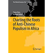 Charting the Roots of Anti-Chinese Populism in Africa (The Political Economy of the Asia Pacific) by Steve Hess (2015-08-14)