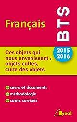 Thème de BTS Français 2015/2016 - Ces objets qui nous envahissent : objets cultes, culte des objets