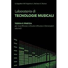 Laboratorio Di Tecnologie Musicali - Teoria E Pratica Per I Licei Musicali, Le Scuole Di Musica E I Conservatori - Volume 2