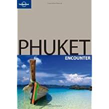 Lonely Planet Phuket Encounter (Best Of) by Adam Skolnick (2008-09-01)