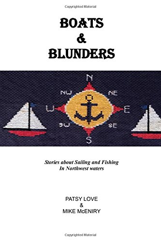 Boats & Blunders: Stories about Sailing and Fishing in Northwest waters
