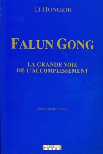 Falun Gong : La grande voie de l'accomplissement