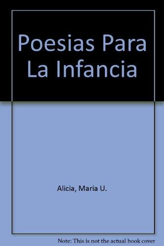 Poesias Para LA Infancia/Children's Poetry por Alicia Maria U.