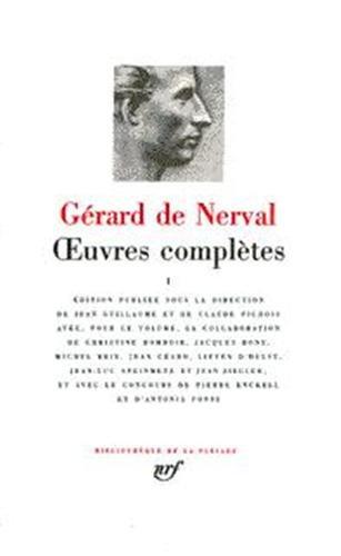 Nerval : Oeuvres complètes, tome 1 par Gérard de Nerval