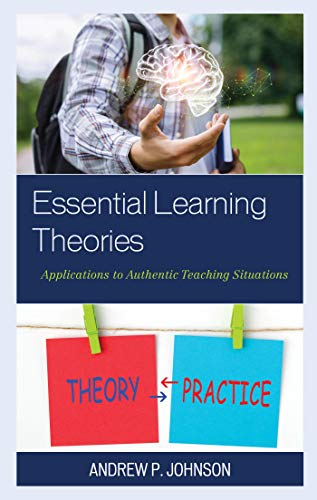 Essential Learning Theories: Applications to Authentic ...