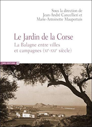 Le jardin de la Corse - La Balagne entre ville et campagnes par Jean-andre Cancellieri