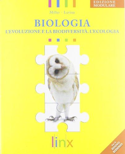 Biologia. L'evoluzione, la biodiversit, l'ecologia. Ediz. modulare. Per le Scuole superiori. Con espansione online