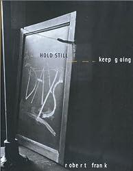 Robert Frank: Hold Still- Keep Going by Christoph Ribbat (2001-06-15)