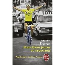 Nous étions jeunes et insouciants de Laurent Fignon,Jean-Emmanuel Ducoin ( 6 janvier 2010 )