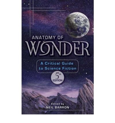 [(Anatomy of Wonder: A Critical Guide to Science Fiction)] [Author: Neil Barron] published on (December, 2004)