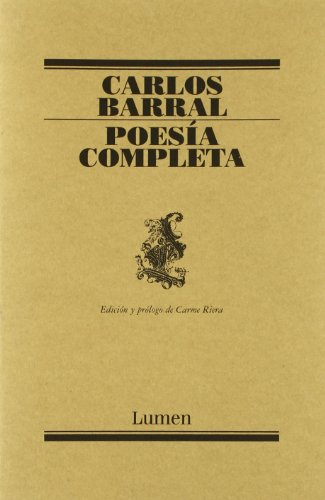 Poesia Completa/ Complete Poetry (Poesia/ Poetry) por Carlos Barral