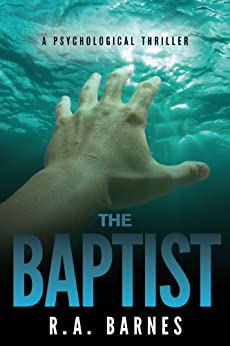 The Baptist: A Psychological Thriller by [Barnes, R. A.]