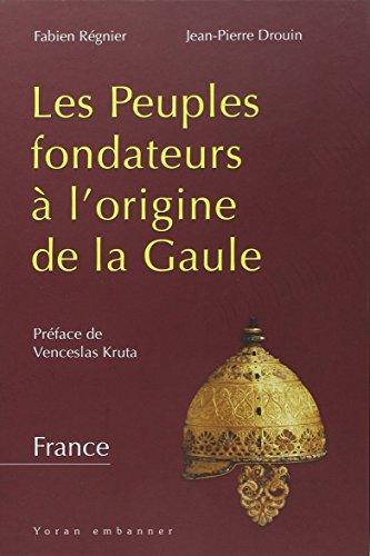 LES PEUPLES FONDATEURS A L'ORIGINE DE LA GAULE