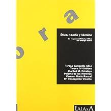 Ética; teoría y técnica: La responsabilidad política del trabajo social (Ágora)