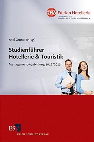Studienführer Hotellerie & Touristik: Management-Ausbildung 2012/2013 (IHA Edition Hotellerie, Band 3)