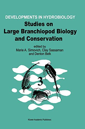 Studies on Large Branchiopod Biology and Conservation (Developments in Hydrobiology (125), Band 125)