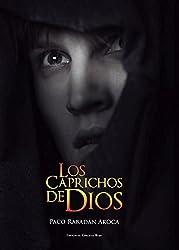 LOS CAPRICHOS DE DIOS