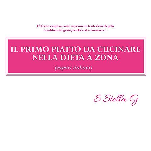 Il primo piatto da cucinare nella dieta a zona (sapori italiani)