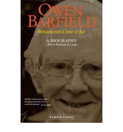 Owen Barfield: Romanticism Come of Age - A Biography (Hardback) - Common