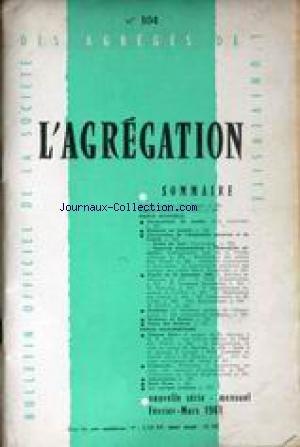 AGREGATION (L') [No 104] du 01/02/1961 - GUY BAYET - COMMUNIQUE DE PRESSE - ORDRE DU JOUR - AUDIENCE - PAROTE DOCUMENTAIRE - M. A. ARON - CH. VIATTE - A. MERLIER - R. PLANTE - M. JOBIN.