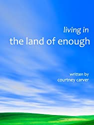 Living in the Land of Enough (English Edition)