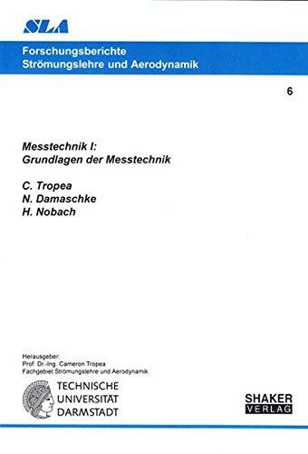 Messtechnik I: Grundlagen der Messtechnik (Forschungsberichte Strömungslehre und Aerodynamik)