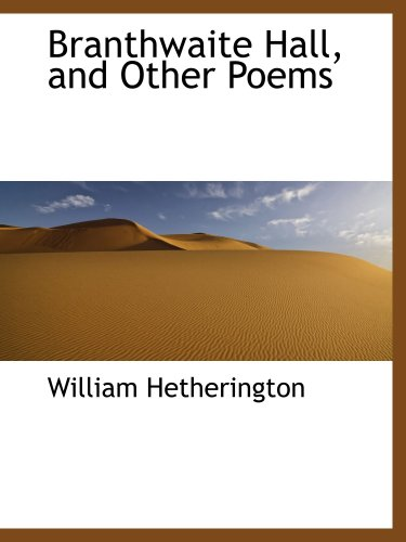 Branthwaite Hall, and Other Poems