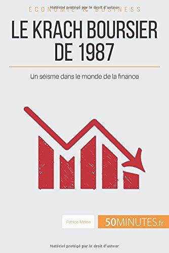 Le krach boursier de 1987: Un séisme dans le monde de la finance par Patrice Moine