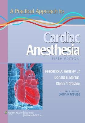 [(A Practical Approach to Cardiac Anesthesia)] [Author: Frederick A. Hensley] published on (October, 2012)