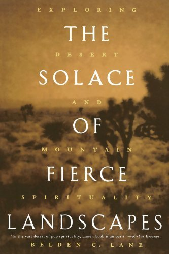 The Solace of Fierce Landscapes: Exploring Desert and Mountain Spirituality by Lane, Belden C. (2007) Paperback