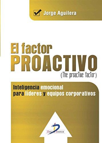 el-factor-proactivo-the-proactive-factor-inteligencia-emocional-para-lideres-y-equipos-corporativos