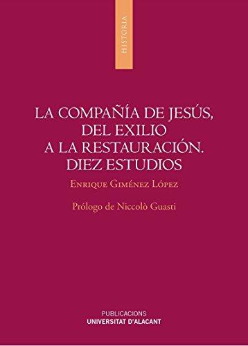 Compañía de Jesús, del exilio a la restauración, La. Diez estudios (Monografías)