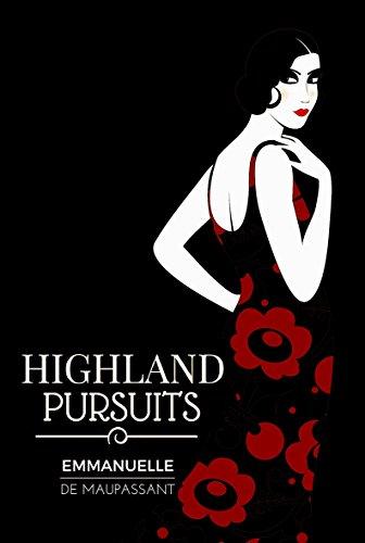 Highland Pursuits by Emmanuelle de Maupassant