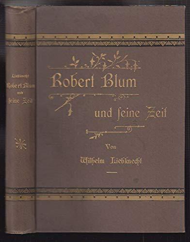 Robert Blum und seine Zeit.