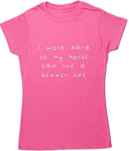 Hippowarehouse Hart Arbeiten So My Pferd Kann ein Besseres Leben Damen Fitted Short Sleeve T-Shirt (bestimmte Größenangaben in der Beschreibung) Gr. XX-Large, Rose (Cowgirl T-shirt Fitted)