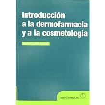 Introducción a la dermofarmacia y a la cosmetología