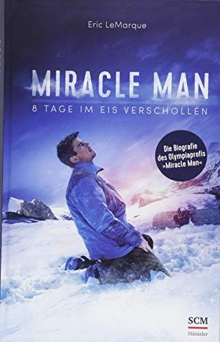 Miracle Man: 8 Tage im Eis verschollen