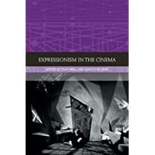 Expressionism in the Cinema (Traditions in World Cinema Eup)