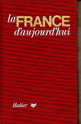 LA FRANCE D´AUJOURD´HUI. Son visage. Sa civilisation.