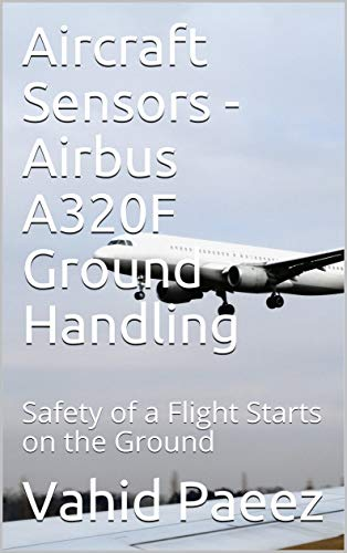 Aircraft Sensors - Airbus A320F Ground Handling: Safety of a Flight Starts on the Ground (English Edition)