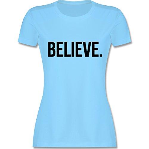 Statement Glaube Religion - Believe Glauben - Damen T-Shirt Hellblau