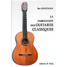 Fabrication des guitares classiques