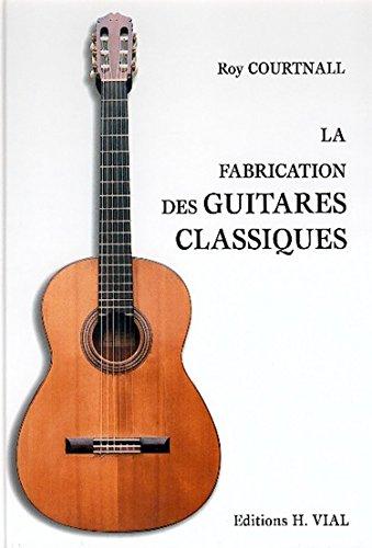 Fabrication des guitares classiques par Roy Courtnall