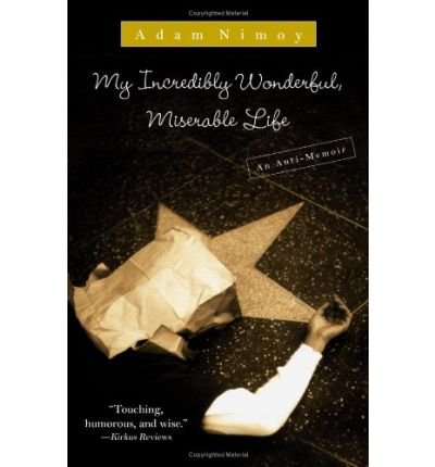 [ MY INCREDIBLY WONDERFUL, MISERABLE LIFE: AN ANTI-MEMOIR ] My Incredibly Wonderful, Miserable Life: An Anti-Memoir By Nimoy, Adam ( Author ) Jun-2009 [ Paperback ]