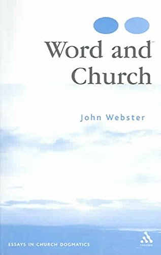 [(Word and Church : Essays in Church Dogmatics)] [By (author) J.B. Webster] published on (April, 2006)