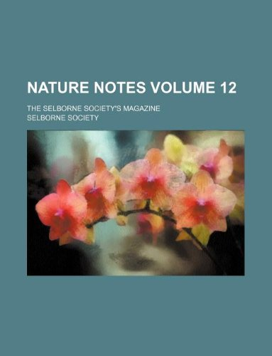 Nature notes Volume 12 ; the Selborne Society's magazine