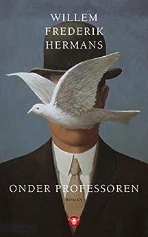 Onder professoren van [Hermans, Willem Frederik]
