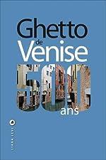 Ghetto de Venise - 500 ans de Donatella Calabi