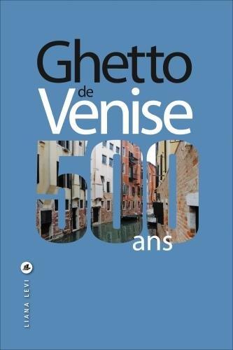 Ghetto de Venise : 500 ans