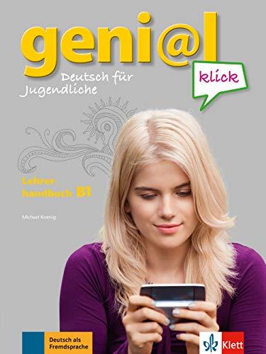 geni@l klick B1: Deutsch für Jugendliche. Lehrerhandbuch mit integriertem Kursbuch